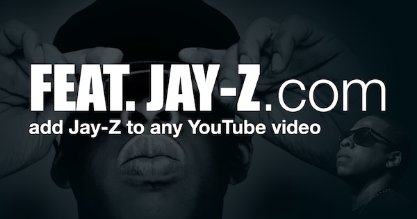 Feat. Jay-Z.com: add Jay-Z to any YouTube video