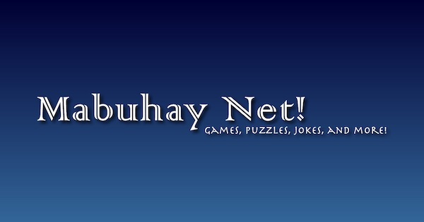 Mabuhay Net! GAMES, PUZZLES, JOKES, AND MORE!